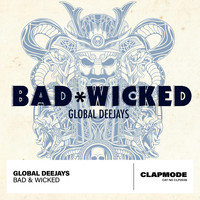 Global Deejays - Bad & Wicked