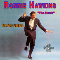 "Ronnie Hawkins - Ronnie Hawkins - ""The Hawk"" - Sings Hank William (The Folk Ballads (1960))"