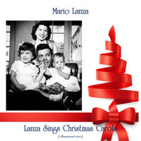 Mario Lanza - Lanza Sings Christmas Carols (Remastered 2020)