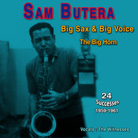 Sam Butera - Sam Butera - Big Sax & Big Voice (The Big Horn (1959-1961))