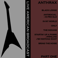 Anthrax - Live American Radio Broadcast -Anthrax - Part One (Live [Explicit])
