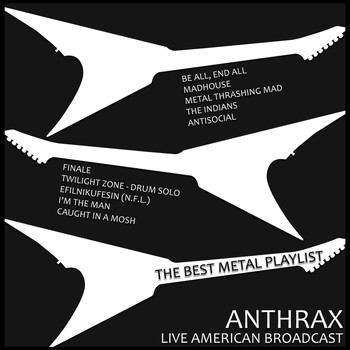 Anthrax - Anthrax - Live American Broadcast - The Best Metal Playlist (Live [Explicit])