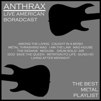 Anthrax - Anthrax - The Best Metal Playlist (Live [Explicit])