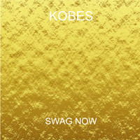 Kobes - Swag Now