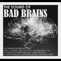 Bad Brains - The Sound of Bad Brains (Live)