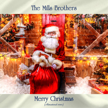 The Mills Brothers - Merry Christmas (Remastered 2020)