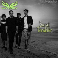 Hybrid - Surat Terakhir (Remix Version)