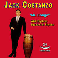 "Jack Costanzo - Jack Costanzo - ""Mr. Bongo"" - Wild Rhythms (Equation in Rhythm (1958-1962))"