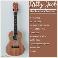 Billy Joel - Billy Joel - Live American Broadcast - Part Two (Live)