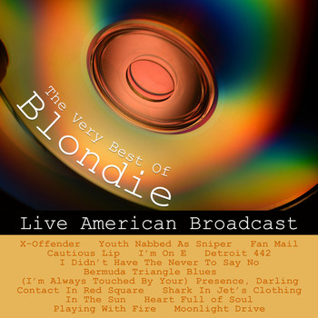 Blondie - The Very Best of Blondie - Live American Broadcast (Live)