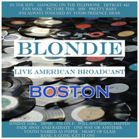 Blondie - Blondie - Live American Broadcast - Boston (Live)