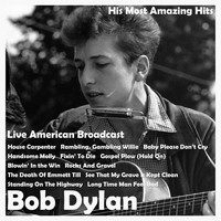 Bob Dylan - His Most Amazing Hits - Live American Broadcast (Live)