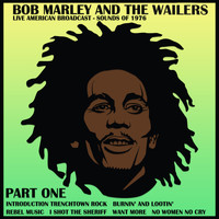 Bob Marley & The Wailers - Live American Broadcast - Sounds of 1976 - Part One (Live)