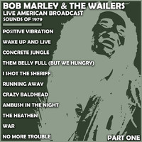 Bob Marley & The Wailers - Bob Marley & The Wailers - Live American Broadcast - Sounds of 1979 - Part One (Live)