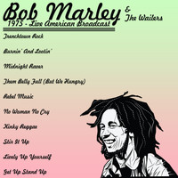 Bob Marley & The Wailers - 1975 - Live American Broadcast (Live)