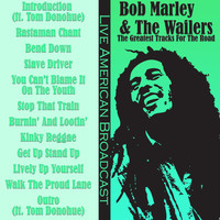 Bob Marley & The Wailers - Bob Marley & The Wailers - The Greatest Tracks for the Road (Live)