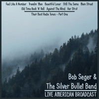 Bob Seger & The Silver Bullet Band - Their Best Radio Tunes - Part One (Live)
