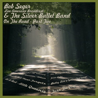 Bob Seger & The Silver Bullet Band - Their Best Radio Tunes - Part Two (Live)