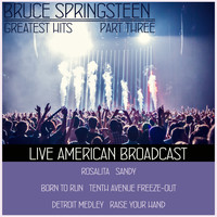 Bruce Springsteen - Bruce Springsteen Greatest Hits - Part Three - Live American Broadcast (Live)