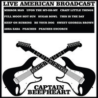 Captain Beefheart - Live American Broadcast - Captain Beefheart (Live)
