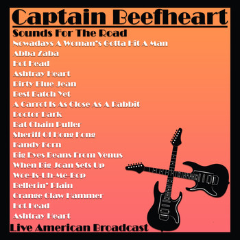 Captain Beefheart - Sounds For the Road - Live American Broadcast (Live)