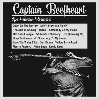 Captain Beefheart - Captain Beefheart - Live American Broadcast (Live)