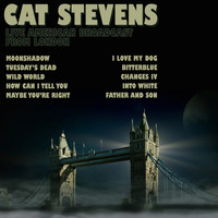 Cat Stevens - Live American Broadcast from London (Live)