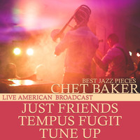 Chet Baker - Best Jazz Pieces - Live American Broadcast (Live)