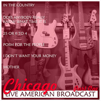 Chicago - Chicago - Live American Broadcast - Part One (Live)