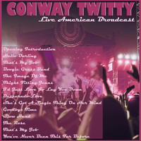 Conway Twitty - Conway Twitty - Live American Broadcast (Live)
