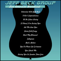 Jeff Beck - Jeff Beck Group - Live American Broadcast (Live)