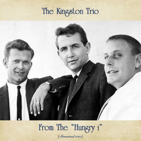 "The Kingston Trio - From The ""Hungry i"" (Remastered 2020)"