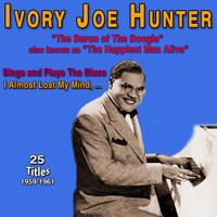 "Ivory Joe Hunter - Ivory Joe Hunter - ""The Baron of the Boogie"" (Sings and Plays The Blues (1959-1961))"