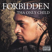 Forbidden - Tha Only Child