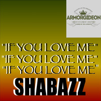 Shabazz - If You Love Me