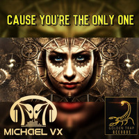 Michael Vx - Cause You're the Only One (Radio Mix)