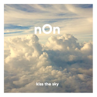 Non - Kiss the Sky : Relaxing Music for Meditation