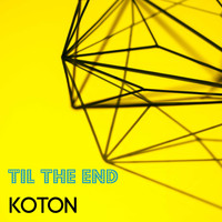 Koton / - Til the End