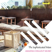 ILA Liam - The Sophisticated Man - Amazing Chillout Music