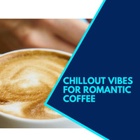 ILA Liam - Chillout Vibes For Romantic Coffee