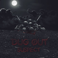 Suspect - Dug Out (Explicit)