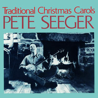 Pete Seeger - Traditional Christmas Carols