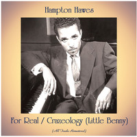 Hampton Hawes - For Real / Crazeology (Little Benny) (All Tracks Remastered)