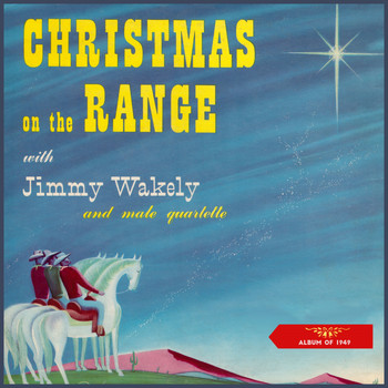 Jimmy Wakely - Christmas on the Range (Album of 1949)