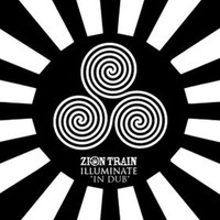 Zion Train - Illuminate in Dub