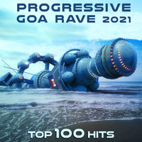 DoctorSpook, Goa Doc - Progressive Goa Rave 2021 Top 100 Hits
