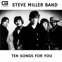 Steve Miller Band - Ten Songs for you