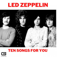 Led Zeppelin - Ten songs for you