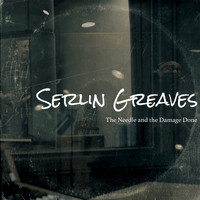 Serlin Greaves - The Needle and the Damage Done