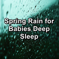 Nature - Spring Rain for Babies Deep Sleep
